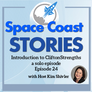 Episode 24 Introduction to CliftonStrengths Coaching on the Space Coast